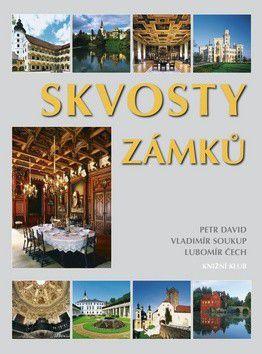 Vladimír Soukup a kol.: Skvosty zámků cena od 395 Kč