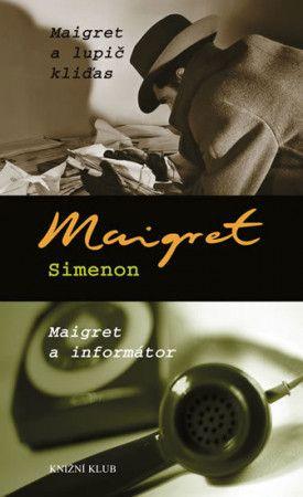Georges Simenon: Maigret a lupič kliďas, Maigret a informátor cena od 183 Kč