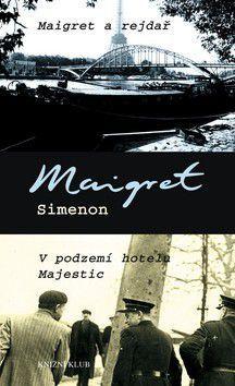 Georges Simenon: Maigret a rejdař, V podzemí hotelu Majestic cena od 184 Kč