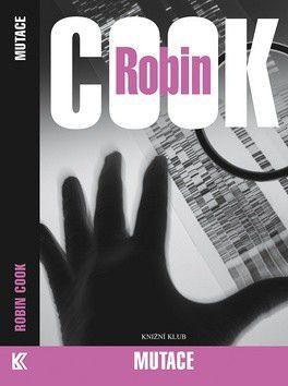 Robin Cook: Mutace cena od 191 Kč