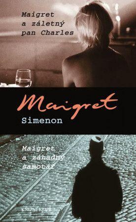 Georges Simenon: Maigret a záletný pan Charles, Maigret a záhadný samotář cena od 183 Kč