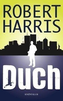 Robert Harris: Duch - Robert Harris cena od 199 Kč