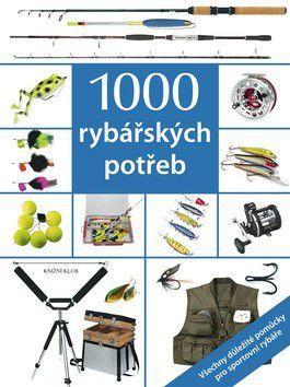 Henning Stilke: 1000 rybářských potřeb - Všechny důležité pomůcky pro sportovní rybáře cena od 649 Kč