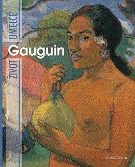 Fiorella Nicosia: Život umělce Gauguin cena od 227 Kč