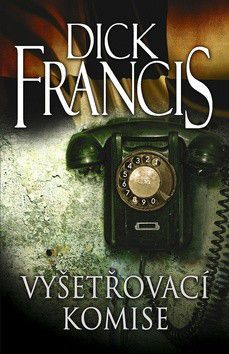 Dick Francis: Vyšetřovací komise cena od 199 Kč