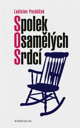 Ladislav Pecháček: Spolek osamělých srdcí cena od 183 Kč
