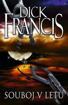 Dick Francis: Souboj v letu cena od 223 Kč