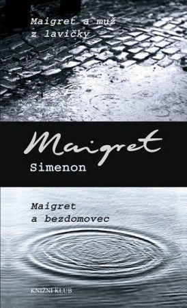 Georges Simenon: Maigret a muž z lavičky; Maigret a bezdomovec cena od 183 Kč
