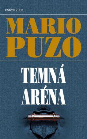 Mario Puzo: Temná aréna cena od 215 Kč