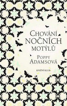 Poppy Adamsová: Chování nočních motýlů cena od 0 Kč