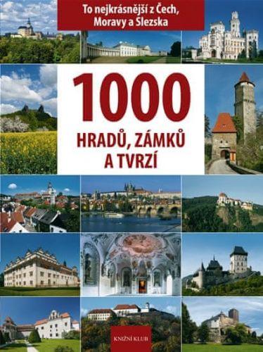 Vladimír Soukup: 1000 hradů, zámků a tvrzí - To nejkrásnější z Čech, Moravy a Slezska cena od 319 Kč