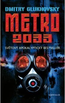 Dmitry Glukhovsky: Metro 2033 - Světový apokalyptický bestseller cena od 369 Kč