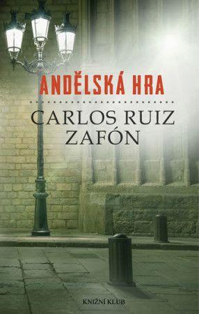 Carlos Ruiz Zafón: Andělská hra cena od 222 Kč