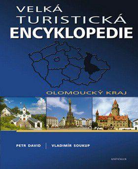 Vladimír Soukup, Petr David: Velká turistická encyklopedie - Olomoucký kraj cena od 199 Kč
