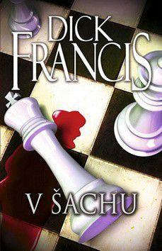 Dick Francis: V šachu cena od 207 Kč