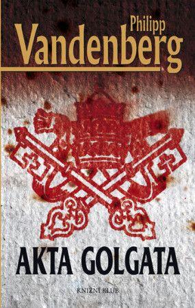 Philipp Vandenberg: Akta Golgata cena od 199 Kč