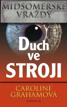 Caroline Graham: Midsomerské vraždy: Duch ve stroji cena od 271 Kč