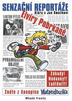 Jan Smolík, Klára Smolíková: Senzační reportáže Elvíry Pobrkané cena od 223 Kč