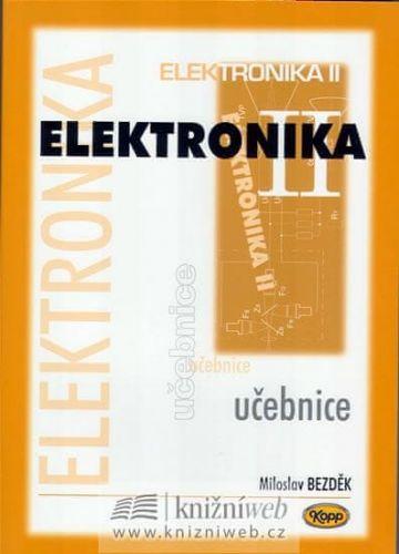 Miloslav Bezděk: Elektronika II. - učebnice - 3. vydání cena od 157 Kč
