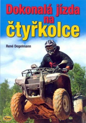 René Degelmann: Dokonalá jízda na čtyřkolce cena od 230 Kč