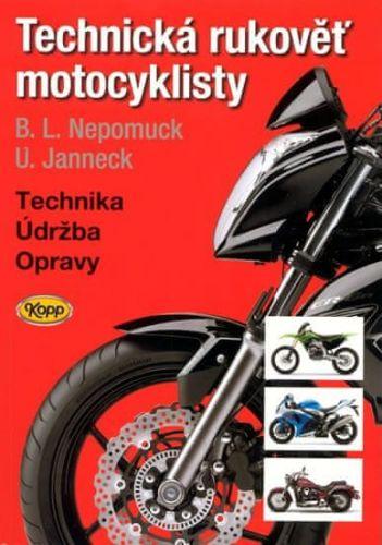Nepomuck B. L., Janneck U.: Technická rukověť motocyklisty - 5. vydání cena od 273 Kč