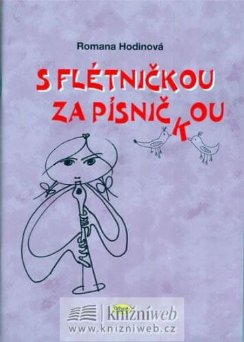 Romana Hodinová: S flétničkou za písničkou + CD - 2. vydání cena od 155 Kč
