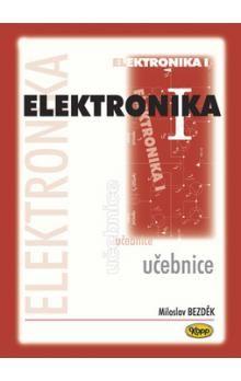Miloslav Bezděk: Elektronika I. - učebnice cena od 165 Kč