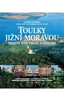 Ludvík Kundera: Toulky Jižní Moravou cena od 409 Kč
