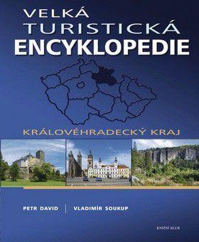 Vladimír Soukup, Petr David: Velká turistická encyklopedie - Královehradecký kraj cena od 0 Kč