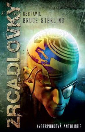 Různí autoři: Zrcadlovky - Kyberpunková antologie cena od 155 Kč