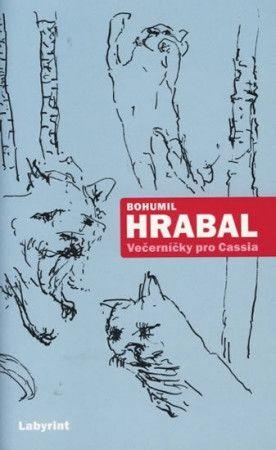 Bohumil Hrabal: Večerníčky pro Cassia - Vybrané texty z let 1989-1994 cena od 145 Kč