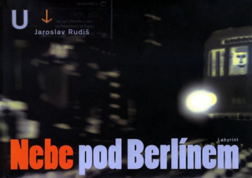 Jaroslav Rudiš: Nebe pod Berlínem cena od 116 Kč