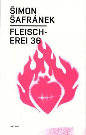 Šimon Šafránek: Fleischerei 36 cena od 162 Kč