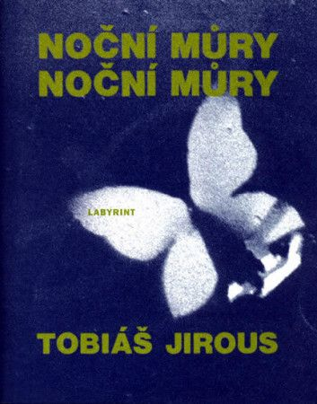 Tobiáš Jirous: Noční Můry cena od 61 Kč