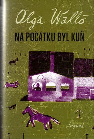 Olga Walló: Na počátku byl kůň cena od 164 Kč