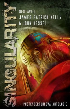 XXL obrazek James Patrick Kelly: Singularity