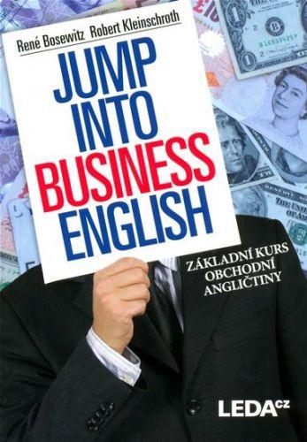 Robert Kleinschroth, René Bosewitz: Jump into Business English - Základní kurs obchodní angličtiny cena od 198 Kč