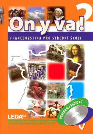Jitka Taišlová: ON Y VA! 2 - Francouzština pro střední školy - učebnice + 2CD cena od 322 Kč