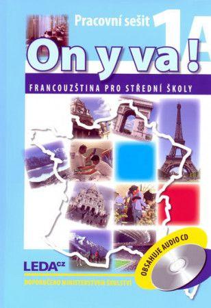 Jitka Taišlová: ON Y VA! 1A+1B - Francouzština pro střední školy - pracovní sešity + 2CD - 2. vydání cena od 322 Kč