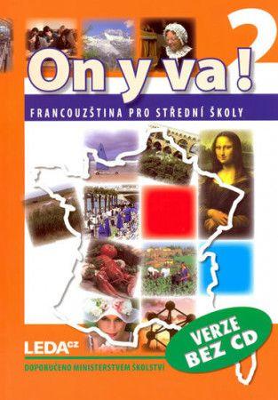 Jitka Taišlová: ON Y VA! 2 - Francouzština pro střední školy - učebnice cena od 195 Kč