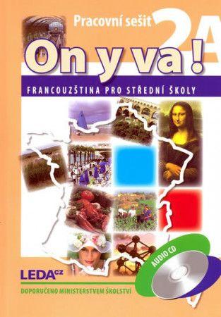 Jitka Taišlová: ON Y VA! 2A+2B - Francouzština pro střední školy - pracovní sešity + 1CD cena od 323 Kč