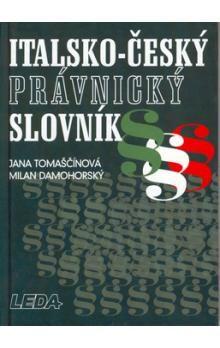 Tomaščíková J., Damohorský M.: I-Č právnický slovník cena od 359 Kč