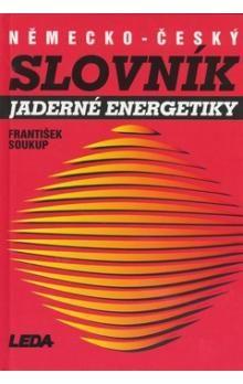 František Soukup: Německo-český slovník jaderné energíe cena od 353 Kč