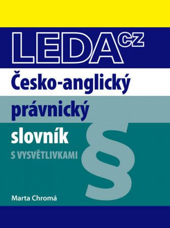 Marta Chromá: Česko-anglický právnický slovník - 3. vydání cena od 336 Kč