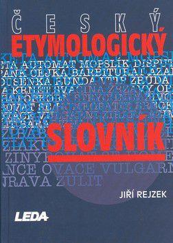 Jiří Rejzek: Český etymologický slovník cena od 698 Kč