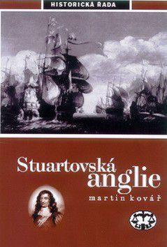 Martin Kovář: Stuartovská Anglie - Martin Kovář cena od 0 Kč