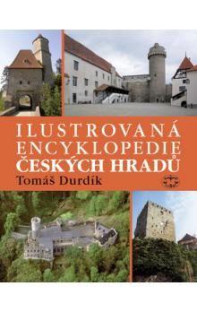 Tomáš Durdík: Ilustrovaná encyklopedie Českých hradů cena od 693 Kč