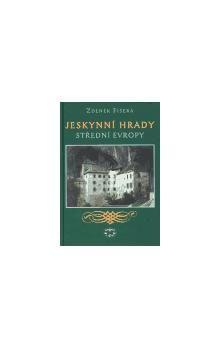 Zdeněk Fišera: Jeskynní hrady střední Evropy cena od 265 Kč