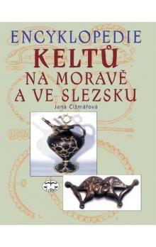 Jana Čižmářová: Encyklopedie Keltů na Moravě a ve Slezsku cena od 240 Kč