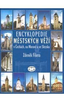 Zdeněk Fišera: Encyklopedie městských věží v Čechách, na Moravě a ve Slezsku